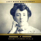 Lucy Maud Montgomery: Short Stories vol: 2