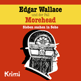 Edgar Wallace und der Fall Morehead (Edgar Wallace 3)