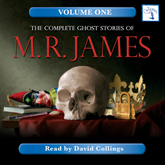 The Complete Ghost Stories of M. R. James, Vol. 1