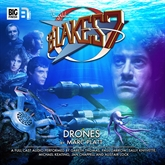 Blake's 7 - The Classic Adventures 1-3: Drones