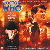The Companion Chronicles, Series 1.1: Mother Russia