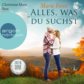 Hörbuch Alles, was du suchst (Lost in Love: Die Green-Mountain-Serie 1)  - Autor Marie Force   - gelesen von Christiane Marx