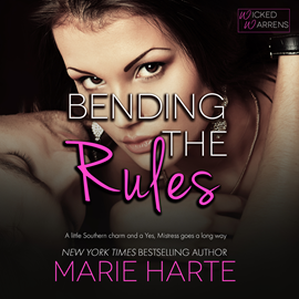 Hörbuch Bending the Rules - Wicked Warrens 5  - Autor Marie Harte   - gelesen von Emma Wilder