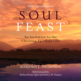Soul Feast - An Invitation to the Christian Spiritual Life