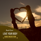 Love Your Body - Guided Meditation