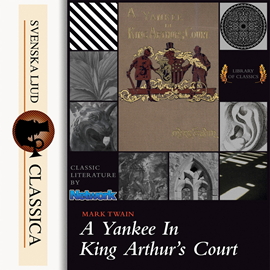 Hörbuch A Yankee at the Court of King Arthur  - Autor Mark Twain   - gelesen von John Greenman
