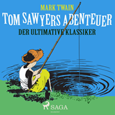 Tom Sawyers Abenteuer - Der ultimative Klassiker