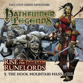 Hörbuch Pathfinder Legends - Rise of the Runelords 3: The Hook Mountain Massacre  - Autor Mark Wright   - gelesen von Schauspielergruppe