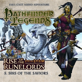 Hörbuch Pathfinder Legends - Rise of the Runelords 5: Sins of the Saviors  - Autor Mark Wright   - gelesen von Schauspielergruppe