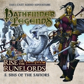 Pathfinder Legends - Rise of the Runelords 5: Sins of the Saviors