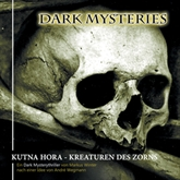 Kutna Hora - Kreaturen des Zorns (Dark Mysteries 6)