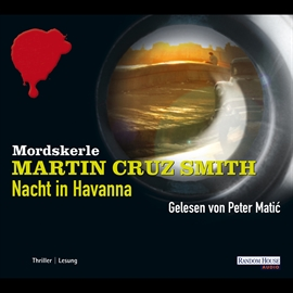 Hörbuch Nacht in Havanna  - Autor Martin Cruz Smith   - gelesen von Peter Matic