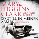 Hörbuch So still in meinen Armen (Laurie Moran 2)  - Autor Mary Higgins Clark;Alafair Burke;Random House   - gelesen von Michou Friesz