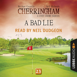 Hörbuch A Bad Lie (Cherringham - A Cosy Crime Series 23)  - Autor Matthew Costello;Neil Richards   - gelesen von Neil Dudgeon