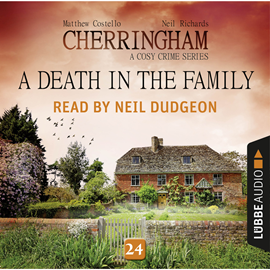 Hörbuch A Death in the Family - Cherringham - A Cosy Crime Series: Mystery Shorts 24  - Autor Matthew Costello;Neil Richards   - gelesen von Neil Dudgeon