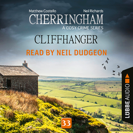 Hörbuch Cliffhanger - Cherringham - A Cosy Crime Series: Mystery Shorts 33  - Autor Matthew Costello;Neil Richards   - gelesen von Neil Dudgeon