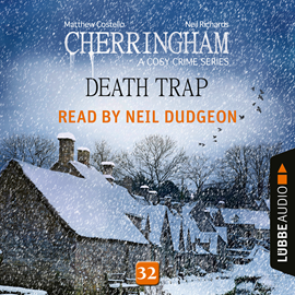 Hörbuch Death Trap - Cherringham - A Cosy Crime Series: Mystery Shorts 32  - Autor Matthew Costello;Neil Richards   - gelesen von Neil Dudgeon