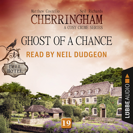 Hörbuch Ghost of a Chance (Cherringham - A Cosy Crime Series 19)  - Autor Matthew Costello   - gelesen von Neil Dudgeon