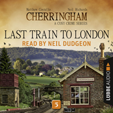 Last Train to London (Cherringham - A Cosy Crime Series 5)