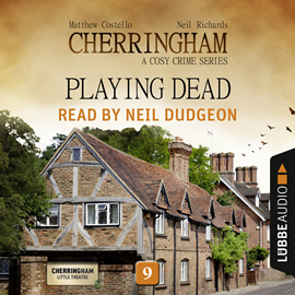 Hörbuch Playing Dead (Cherringham - A Cosy Crime Series 9)  - Autor Matthew Costello;Neil Richards   - gelesen von Neil Dudgeon