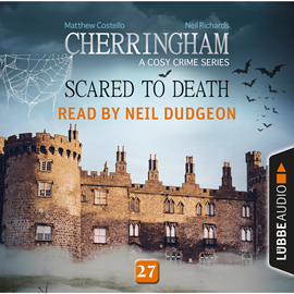 Hörbuch Scared to Death - Cherringham - A Cosy Crime Series: Mystery Shorts 27  - Autor Matthew Costello;Neil Richards   - gelesen von Neil Dudgeon