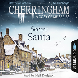 Hörbuch Secret Santa (Cherringham - A Cosy Crime Series 25)  - Autor Matthew Costello;Neil Richards   - gelesen von Neil Dudgeon