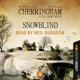 Hörbuch Snowblind (Cherringham - A Cosy Crime Series 8)  - Autor Matthew Costello;Neil Richards   - gelesen von Neil Dudgeon