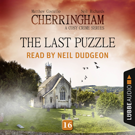 Hörbuch The Last Puzzle (Cherringham - A Cosy Crime Series 16)  - Autor Matthew Costello;Neil Richards   - gelesen von Neil Dudgeon