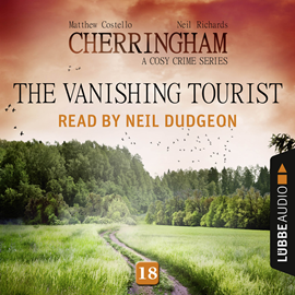 Hörbuch The Vanishing Tourist (Cherringham - A Cosy Crime Series 18)  - Autor Matthew Costello;Neil Richards   - gelesen von Neil Dudgeon