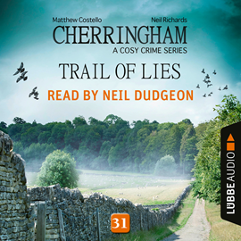 Hörbuch Trail of Lies - Cherringham - A Cosy Crime Series: Mystery Shorts 31  - Autor Matthew Costello;Neil Richards   - gelesen von Neil Dudgeon