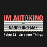 Stranger Things (Im Autokino 22)