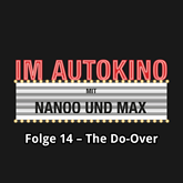The Do-Over (Im Autokino 14)
