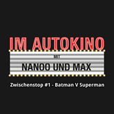 Zwischenstop #1 - Batman V Superman