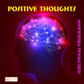 Positive thoughts: Subliminal-program