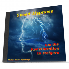 Hörbuch Speed-hypnosis for the increasing of concentration  - Autor Michael Bauer   - gelesen von Gabriele Schönenberger