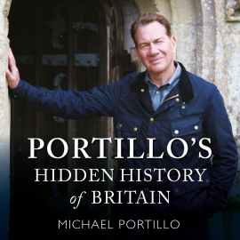 Hörbuch Portillo's Hidden History of Britain  - Autor Michael Portillo   - gelesen von Phillip Franks