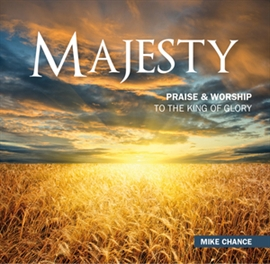 Hörbuch Majesty - Praise & Worship to the King of Glory  - Autor Mike Chance   - gelesen von Mike Chance