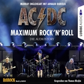 AC/DC - Maximum Rock'N'Roll. Die Audiostory