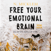 Free Your Emotional Brain Think Again