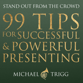 Hörbuch 99 Tips for Successful and Powerful Presenting (Stand out from the Crowd)  - Autor N.N.   - gelesen von Michael Trigg