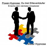 Power-Hypnose: Du bist Eliteverkäufer