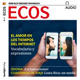 Spanisch Lernen Audio Die Liebe In Zeiten Des Internets Horbuch