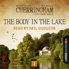 Hörbuch The Body in the Lake (Cherringham - A Cosy Crime Series 7)  - Autor Matthew Costello;Neil Richards   - gelesen von Neil Dudgeon
