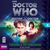 Destiny of the Doctor, Series 1.6: Trouble in Paradise
