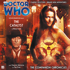 Hörbuch The Companion Chronicles, Series 2.4: The Catalyst  - Autor Nigel Fairs   - gelesen von Schauspielergruppe