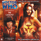 The Companion Chronicles, Series 2.4: The Catalyst