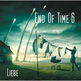 Liebe (End of Time 6)