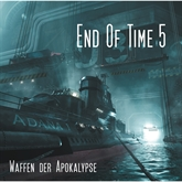 Waffen der Apokalypse (End of Time 5)