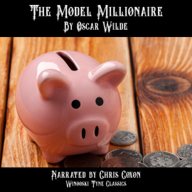 Hörbuch The Model Millionaire  - Autor Oscar Wilde   - gelesen von Howard King