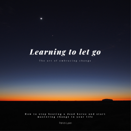 Hörbuch Learning to let go: The art of embracing change  - Autor Patrick Lynen   - gelesen von Ian Brannan